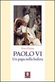 Paolo VI. Un papa nella bufera Libro di  Yves Chiron