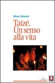 Taizé. Un senso alla vita Libro di  Olivier Clément
