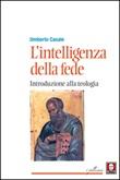 L'intelligenza della fede. Introduzione alla teologia Libro di  Umberto Casale