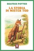 La storia di mister Tod Libro di  Beatrix Potter
