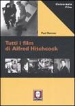 Tutti i film di Alfred Hitchcock Libro di  Paul Duncan