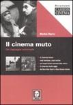 Il cinema muto. Un linguaggio universale