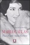 Maria Callas. Vissi d'arte, vissi d'amore