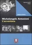 Michelangelo Antonioni. L'avventura Libro di  Federico Vitella