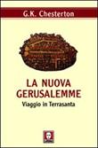La nuova Gerusalemme. Viaggio in Terrasanta Libro di  Gilbert Keith Chesterton