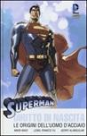 Diritto di nascita. Le origini dell'uomo d'acciaio. Superman