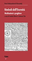 Simboli dell'eternità. Meditazioni e preghiere Libro di  Pavel Aleksandrovic Florenskij