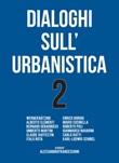 Dialoghi sull'urbanistica. Vol. 2: Libro di