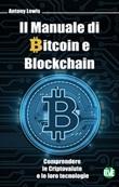 Il manuale di bitcoin e blockchain. Comprendere le criptovalute e le loro tecnologie. Ediz. bilingue Libro di  Antony Lewis