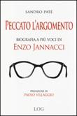 Peccato l'argomento. Biografia a più voci di Enzo Jannacci Libro di  Sandro Paté