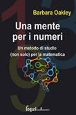 Una mente per i numeri. Un metodo di studio (non solo) per la matematica Ebook di  Barbara Oakley, Barbara Oakley