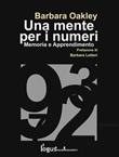 Una mente per i numeri. Memoria e apprendimento Ebook di  Barbara Oakley