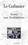 Verso una Architettura. Ediz. illustrata Libro di Le Corbusier