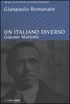 Un italiano diverso. Giacomo Matteotti