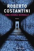 Una donna normale Ebook di  Roberto Costantini