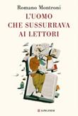 L' uomo che sussurrava ai lettori Ebook di  Romano Montroni