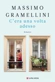 C'era una volta adesso Libro di  Massimo Gramellini