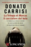 La trilogia di Marcus. Il cacciatore del buio Ebook di  Donato Carrisi