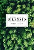 Dieci giorni di silenzio. Un viaggio di scoperta interiore Ebook di  Niels Lyngso