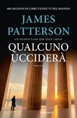 Qualcuno ucciderà. Un nuovo caso per Alex Cross Ebook di  James Patterson