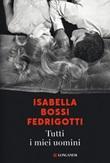 Tutti i miei uomini Ebook di  Isabella Bossi Fedrigotti