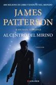 Al centro del mirino Ebook di  Michael Ledwidge, James Patterson