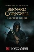 L' arciere del re Ebook di  Bernard Cornwell