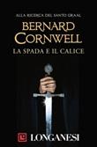La spada e il calice Ebook di  Bernard Cornwell