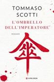 L' ombrello dell'imperatore Ebook di  Tommaso Scotti