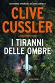 I tiranni delle ombre Ebook di  Clive Cussler, Boyd Morrison