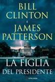 La figlia del presidente Ebook di  Bill Clinton, James Patterson