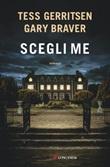Scegli me Ebook di  Tess Gerritsen, Gary Braver