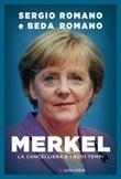 Merkel. La cancelliera e i suoi tempi Ebook di  Sergio Romano, Beda Romano