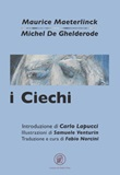 I ciechi-Moralità Libro di  Michel de Ghelderode, Maurice Maeterlinck