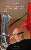 A conversation with Giancarlo Del Monaco Ebook di  Aldo Belli