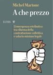 A che prezzo. L'emergenza retributiva tra riforma della contrattazione collettiva e salario minimo legale Ebook di  Michel Martone, Michel Martone