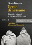 Gente di nessuno. Rifugiati e migranti in Europa dal 1938 a oggi Ebook di  Linda Polman, Linda Polman
