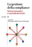 La gestione della compliance. Sistemi normativi e controllo dei rischi Libro di