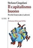 Il capitalismo buono. Perché il mercato ci salverà Ebook di  Stefano Cingolani, Stefano Cingolani