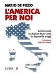 L' America per noi. Le relazioni tra Italia e Stati Uniti da Sigonella a oggi Ebook di  Mario De Pizzo, Mario De Pizzo