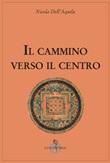 Il cammino verso il centro Libro di  Nicola Dell'Aquila