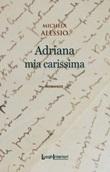 Adriana mia carissima Libro di  Michela Alessio