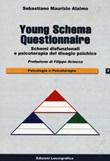 Young schema questionnaire. Schemi disfunzionali e psicoterapia del disagio psichico. Nuova ediz. Libro di  Sebastiano Maurizio Alaimo