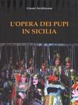 L'opera dei Pupi in Sicilia. Nuova ediz. Libro di  Gianni Arcidiacono