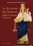 La devozione alla Madonna della Catena a Caltanissetta Libro di  Andrea Gaetano Muscarella