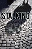 Stalking. Il lato oscuro delle relazioni interpersonali Libro di  Valeria Giacometti