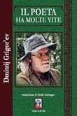 Il poeta ha molte vite Libro di  Dmitrij Grigor'ev
