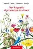 Dati biografici di personaggi inesistenti Libro di  Martina Cilento, Francesco Cremona