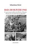 Baia di Olivieri1943. Le operazioni militari da Brolo a Messina durante la Seconda Guerra Mondiale Libro di  Sebastiano Parisi