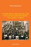 L'utopia rivoluzionaria del 1889. Tra Legnano, Busto Arsizio, Gallarate e Varese Libro di  Pietro Macchione